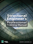 The Structural Engineer   s Professional Training Manual