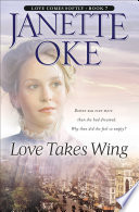 Love Takes Wing (Love Comes Softly Book #7) by Janette Oke