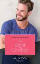 The Right Cowboy  Mills   Boon True Love   Wind River Cowboys  Book 1
