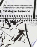 The Judith Rothschild Foundation Contemporary Drawings Collection