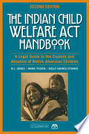 The Indian Child Welfare Act Handbook