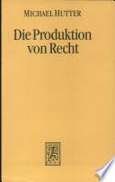 Die Produktion von Recht