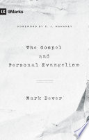 The Gospel and Personal Evangelism  Foreword by C  J  Mahaney