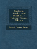Shelters  Shacks  and Shanties      Primary Source Edition