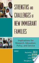 Strengths and Challenges of New Immigrant Families