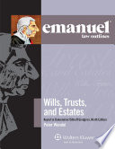 Emanuel Law Outlines for Wills  Trusts  and Estates Keyed to Dukeminier and Sitkoff