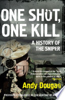 One Shot One Kill A History Of The Sniper