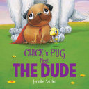 Chick 'n' Pug Meet the Dude