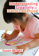 Understanding Creativity in Early Childhood Meaning-Making and Children's Drawing
