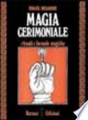 Magia cerimoniale  Rituali e formule magiche