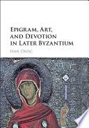 Epigram, Art, and Devotion in Later Byzantium