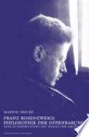 Franz Rosenzweigs Philosophie der Offenbarung