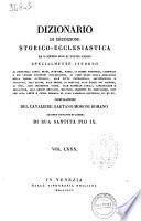 Dizionario di erudizione storico-ecclesiastica da s. Pietro sino ai nostri giorni specialmente intorno ai principali santi ... compilazione di Gaetano Moroni