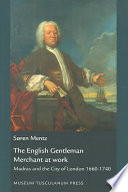 The English Gentleman Merchant at Work