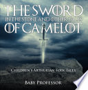 download ebook the sword in the stone and other tales of camelot | children's arthurian folk tales pdf epub