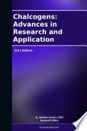 Chalcogens  Advances in Research and Application  2011 Edition