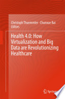 Health 4 0 How Virtualization And Big Data Are Revolutionizing Healthcare