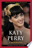 Katy Perry A Biography