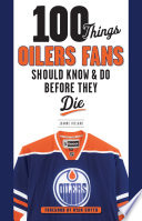 100 Things Oilers Fans Should Know   Do Before They Die