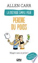 La Méthode Simple Pour Perdre Du Poids : manger vos mets favoris, - suivre votre...