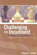 Challenging the Incumbent  An Underdog s Undertaking