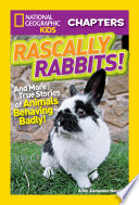 National Geographic Kids Chapters  Rascally Rabbits