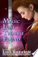 Magic Lost  Trouble Found