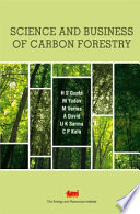 Science And Business Of Forestry Carbon Projects : on biodiversity, conservation and development, and...