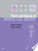 The Flesh and Bones of Medical Cell Biology E Book