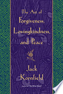 The Art of Forgiveness  Lovingkindness  and Peace