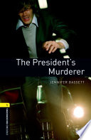 The President S Murderer Level 1 Oxford Bookworms Library