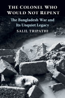 The Colonel Who Would Not Repent : of the indian subcontinent when it gained independence...