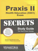 Praxis II Health Education  5551  Exam Secrets Study Guide  Praxis II Test Review for the Praxis II  Subject Assessments
