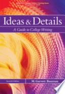 Ideas   Details  A Guide to College Writing