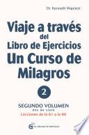 Viaje A Trav S Del Libro De Ejercicios De Un Curso De Milagros Volumen 2