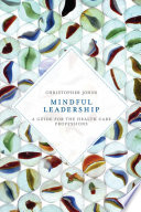Mindful Leadership by Christopher Johns