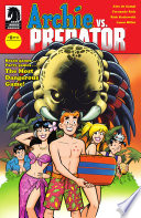 Archie Vs. Predator #1 : favorite teen meets the galaxy's...