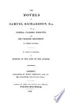 The Novels of Samuel Richardson  Esq  Viz  Pamela  Clarissa Harlowe  and Sir Charles Grandison