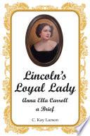 Lincoln   s Loyal Lady