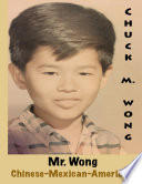 Mr Wong  Chinese Mexican American
