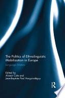 The Politics of Ethnolinguistic Mobilization in Europe