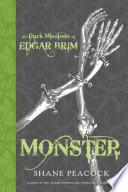 The Dark Missions of Edgar Brim  Monster