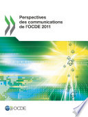 Perspectives des communications de l OCDE 2011
