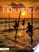 Rick Sammon s Exploring Photographic Exposure