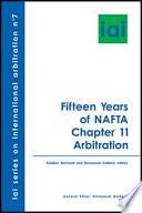 Fifteen Years of NAFTA Chapter 11 Arbitration