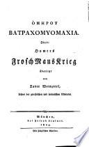 Batrachomyomachia oder Homers Frosch Maus Krieg