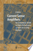 Current Sense Amplifiers for Embedded SRAM in High Performance System on a Chip Designs