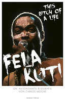 Fela Kuti  This Bitch of a Life