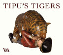 Tipu's Tigers Famous And Fascinating Objects Commissioned