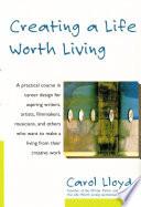 Ebook Creating a Life Worth Living Epub Carol Lloyd Apps Read Mobile